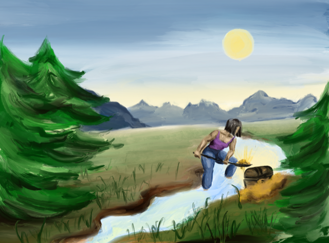 A watercolor painting of an Alpine meadow surrounded by tall pines with a blue creek running through. A strong contemporary woman dressed in jeans and tank top is digging while standing in the center of the creek. Her shovel is filled with a mound of shining gold which she is moving toward a wooden treasure chest resting on the banks surrounded by gold.