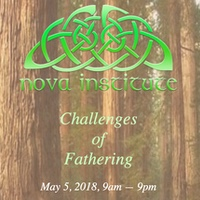 This Challenges of Fathering poster has a background image of a dense redwood forest. We can see the ground and the trunks of the trees about 20 feet up, but not the tops of the trees. A large green Celtic knot serves as the Nova Institute logo with details of the event.