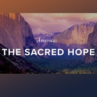 This poster is for the event 'America: The Sacred Hope.' The background is a photo of Yosemite Valley in sunset colors showing steep granite walls of deep oranges and purples with a waterfall hundreds of feet tall cascading to the wooded valley below. Colorful clouds are far off in the distance.